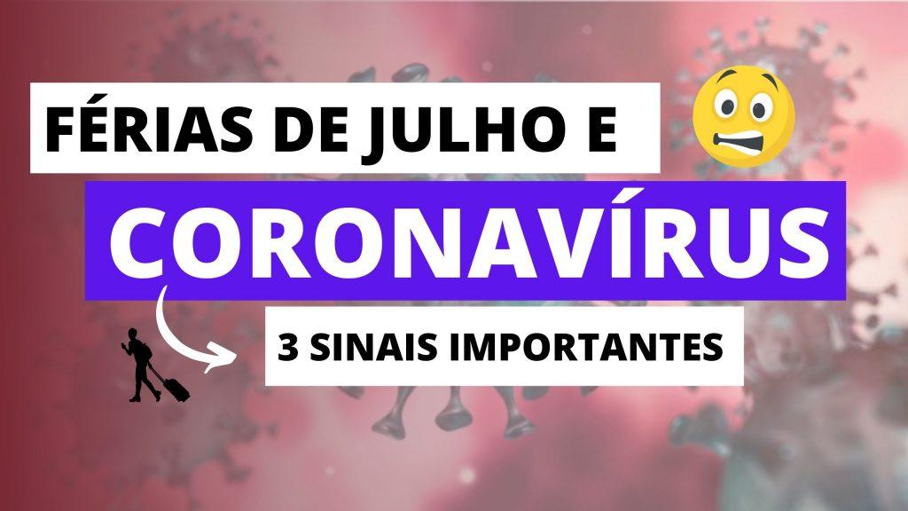 ferias de julho coronavirus 1024x576 - Férias De Julho e Coronavírus: 3 Sinais Que Sua Viagem Deve Ser Adiada